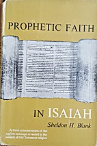 Prophetic faith in Isaiah by Sheldon H.…