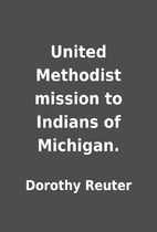 United Methodist mission to Indians of…