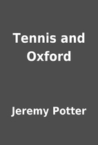 Tennis and Oxford by Jeremy Potter