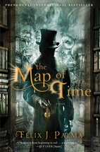 The Map of Time: A Novel by Felix J Palma