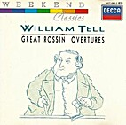 William Tell: Great Rossini Overtures by…