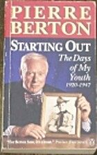 Starting out, 1920-1947 by Pierre Berton