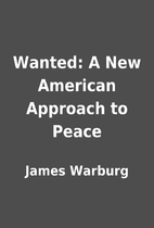 Wanted: A New American Approach to Peace by…