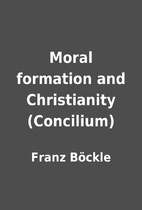 Moral formation and Christianity (Concilium)…