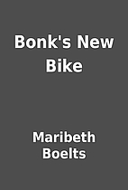 Bonk's New Bike by Maribeth Boelts