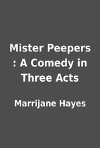 Mister Peepers : A Comedy in Three Acts by…