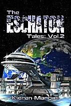 The Eschaton Tales: Vol.2 by Kieran Marcus
