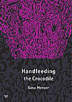 Handfeeding the crocodile by Gina Mercer