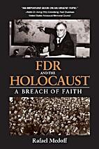 FDR and the Holocaust: A Breach of Faith by…