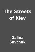 The Streets of Kiev by Galina Savchuk