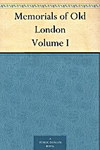 Memorials of Old London Volume I by P. H.…