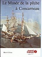 Le Musée de la pêche à Concarneau by…