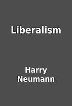 Liberalism by Harry Neumann
