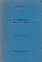 Pecos, New Mexico: archaeological notes by…