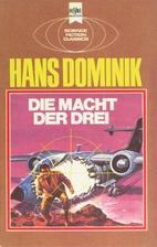 Die Macht der Drei by Hans Dominik