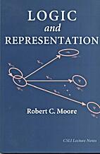 Logic and Representation by Robert C. Moore