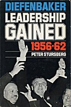 Diefenbaker: Leadership Gained, 1956-62 by…