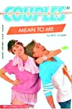 Mean to Me by M. E. Cooper