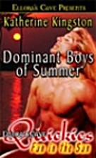 Dominant Boys of Summer by Katherine…