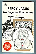 No cage for conquerors : a novel by Percy…