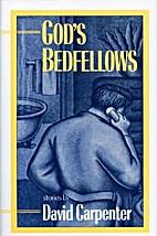 Gods bedfellows by David Carpenter