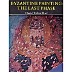 Byzantine painting: the last phase by David…