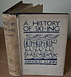 A History of Ski-ing by Arnold Lunn