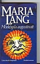Mörkögda augustinatt by Maria Lang
