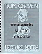 Magic You Can Do (lecture notes) by Tom…