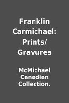 Franklin Carmichael: Prints/Gravures by…