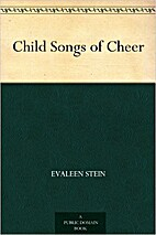 Child Songs of Cheer by Evaleen Stein