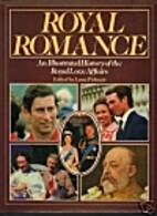 Royal Romance an Illustrated History of the…