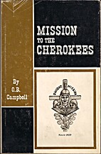 Mission to the Cherokees: The Story of…