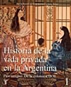 Historia de La Vida Privada En La Argentina…
