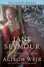 Jane Seymour, The Haunted Queen by Alison…