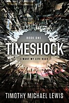 Timeshock: I Want My Life Back by Timothy…