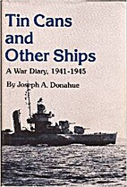 Tin Cans and Other Ships by Joseph Donahue