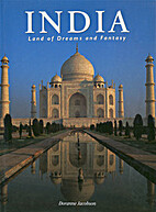 India: Land of Dreams and Fantasy by Doranne…