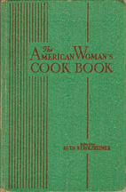The American Woman's Cook Book by Ruth…