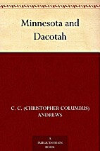Minnesota and Dacotah by C. C. Andrews