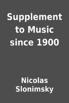 Supplement to Music since 1900 by Nicolas…