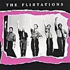The Flirtations by Flirtations