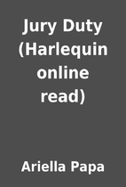 Jury Duty (Harlequin online read) by Ariella…