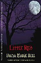 Little Red by Dana Marie Bell