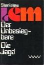Der Unbesiegbare. Roman. - Die Jagd. Erzählungen - Stanislaw Lem