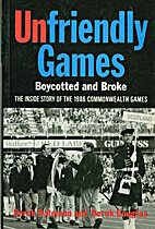 Unfriendly games : boycotted and broke : the…