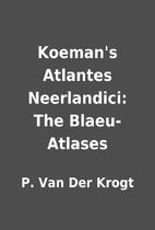 Koeman's Atlantes Neerlandici: The…