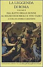 La leggenda di Roma. Volume II: Dal ratto…