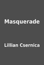 Masquerade by Lillian Csernica