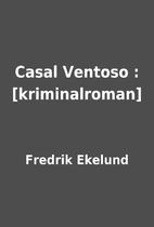 Casal Ventoso : [kriminalroman] by Fredrik…